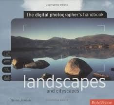The digital photographer's handbook: Landscapes and Cityscapes