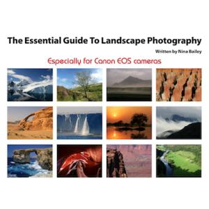 Essential Guide to Landscape Photography by Nina Bailey (reprint)