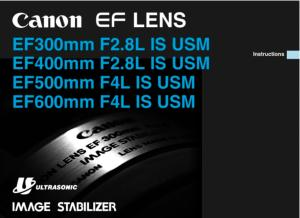 Canon EF 300mm f2.8L / EF 400mm f2.8L / EF 500mm f4L / EF 600 mm f4L IS instruction manual (reprint)